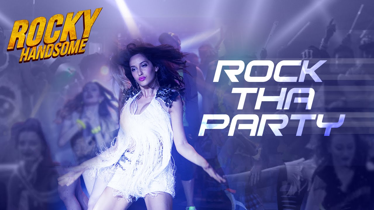 Rock Tha Party - Rocky Handsome